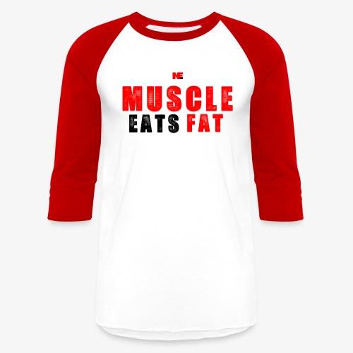 Muscle Eats Fat Red Black Edition - Unisex Baseball T-Shirt