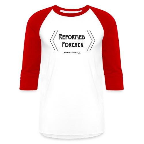 Reformed Forever [Noir] - T-shirt de baseball unisexe