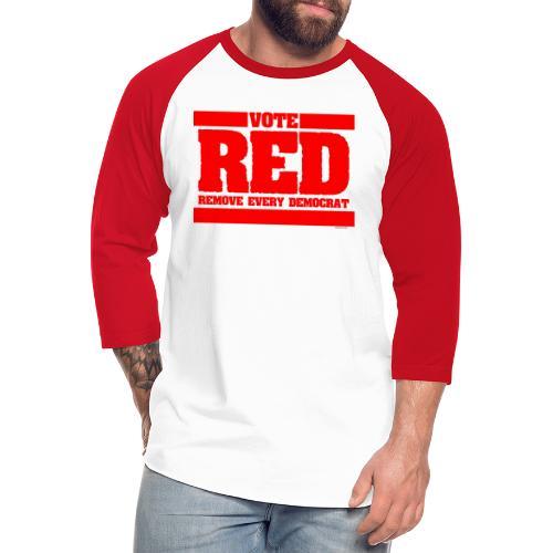 Remove every Democrat - Unisex Baseball T-Shirt
