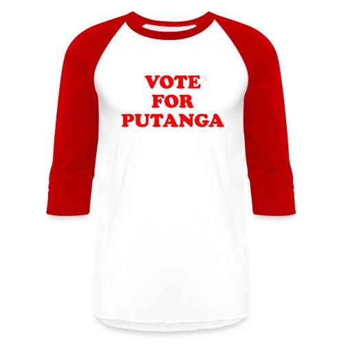 Vote For Putanga - Unisex Baseball T-Shirt