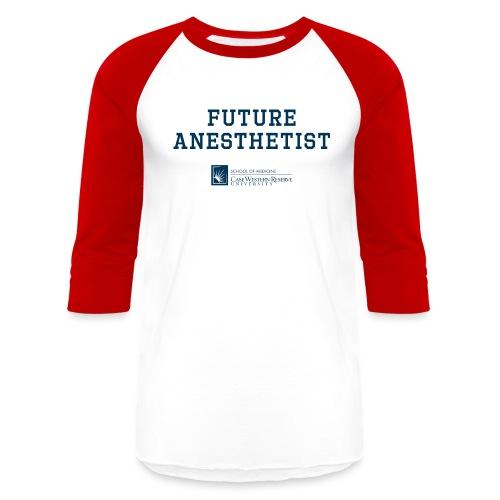Future Anesthetist - Unisex Baseball T-Shirt