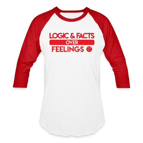 Logic & Facts Over Feelings Red - Baseball T-Shirt
