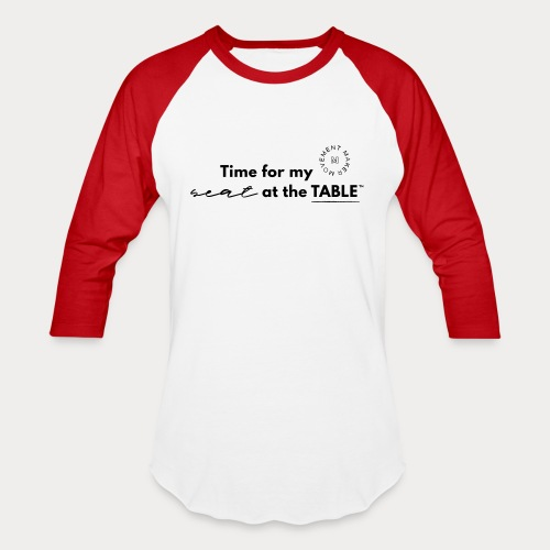 My Seat at the Table - Unisex Baseball T-Shirt