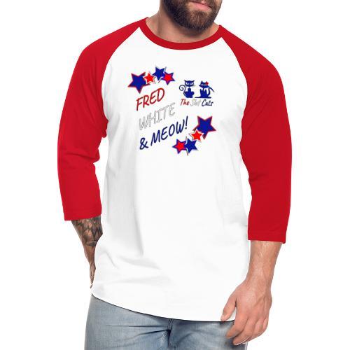 FRED WHITE BLUE SLOTCATS - Unisex Baseball T-Shirt