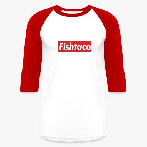 FishTaco supreme - Baseball T-Shirt