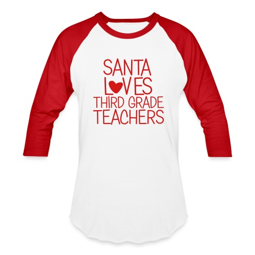 Santa Loves Third Grade Teachers Christmas Tee - Baseball T-Shirt