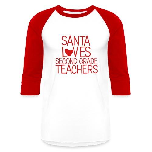 Santa Loves Second Grade Teachers Christmas Tee - Baseball T-Shirt
