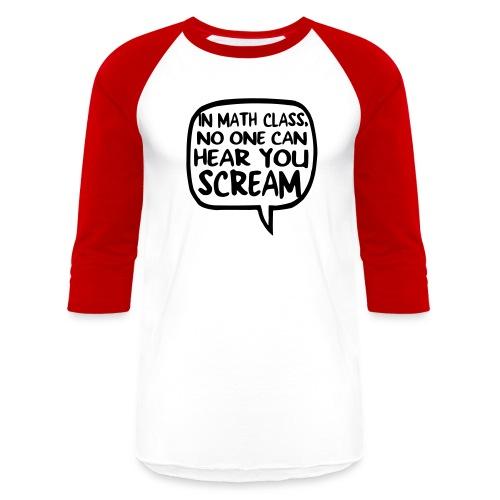 Math class scream - Unisex Baseball T-Shirt