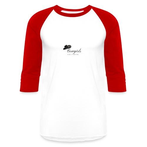 Cowgirls Ride It better - Unisex Baseball T-Shirt