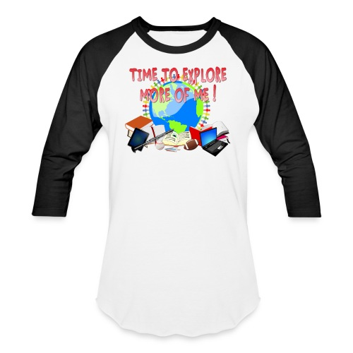 Time to Explore More of Me ! BACK TO SCHOOL - Baseball T-Shirt