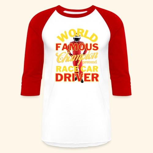 World Famous Champion Pretend Race Car Driver - Unisex Baseball T-Shirt