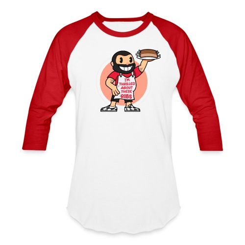 Thrilled About These Ribs - Unisex Baseball T-Shirt