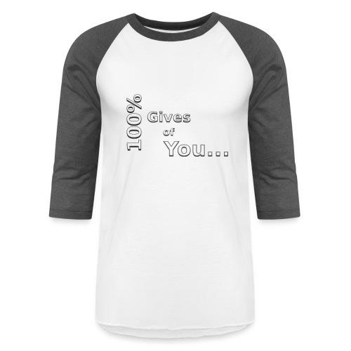 gives of you - Baseball T-Shirt