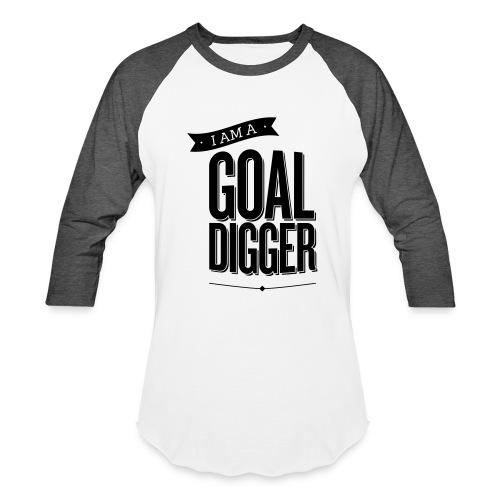 I Am A Goal Digger - Baseball T-Shirt