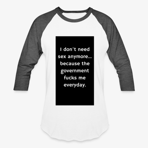 The Government F*cks Me - Baseball T-Shirt
