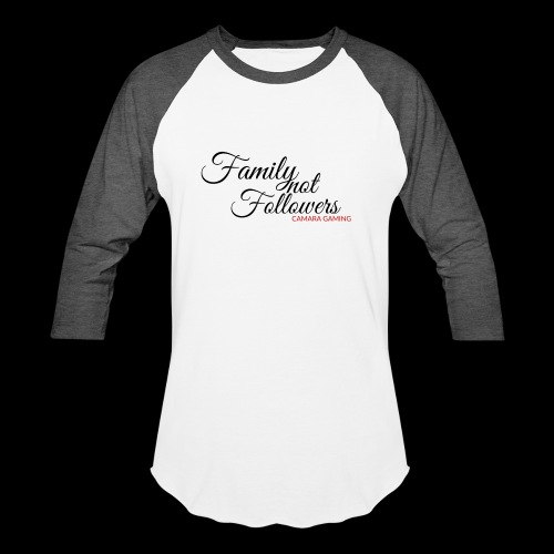 Family Not Followers - Baseball T-Shirt