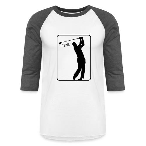 Golf Shot Shit. - Baseball T-Shirt