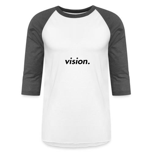 vision. - Baseball T-Shirt