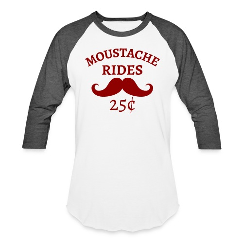 Moustache Rides 25 cents - Unisex Baseball T-Shirt