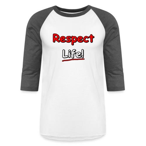 Respect. Life - Unisex Baseball T-Shirt