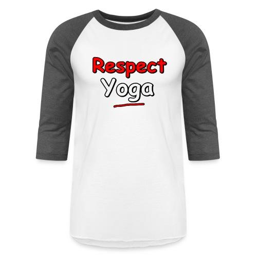 Respect. Yoga - Unisex Baseball T-Shirt