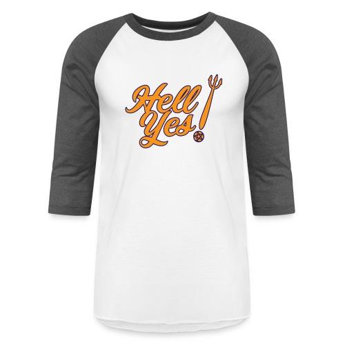 Hell Yes - Unisex Baseball T-Shirt