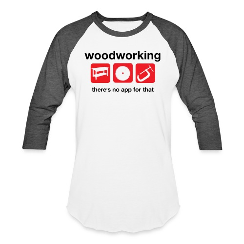 Woodworking - Unisex Baseball T-Shirt