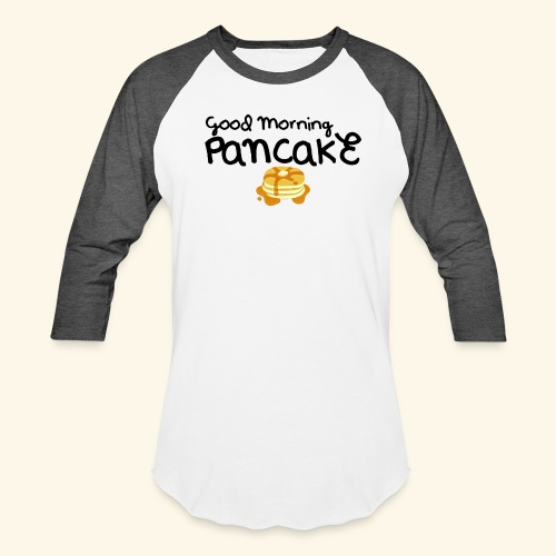 Good Morning Pancake Mug - Unisex Baseball T-Shirt