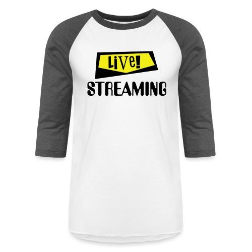 Live Streaming - Unisex Baseball T-Shirt