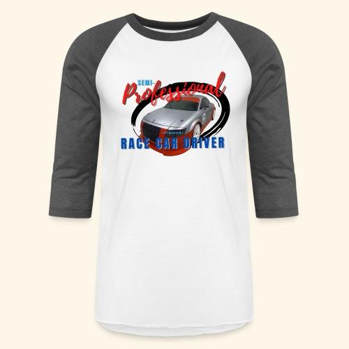 Semi-professional pretend GT3 driver - Unisex Baseball T-Shirt
