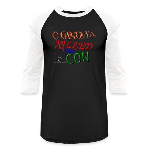 Corona Killed the Con - Unisex Baseball T-Shirt