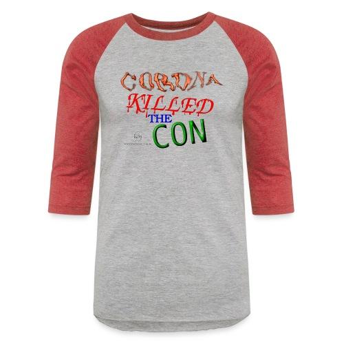 Corona Killed the Con - Baseball T-Shirt