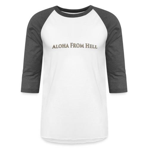 Aloha from hell - Baseball T-Shirt