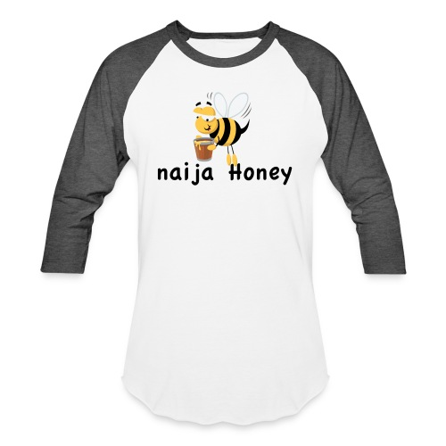 naija honey... - Unisex Baseball T-Shirt