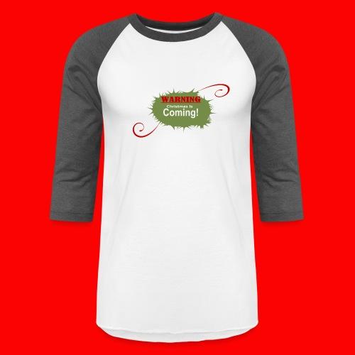 Christmas_is_Coming - Baseball T-Shirt