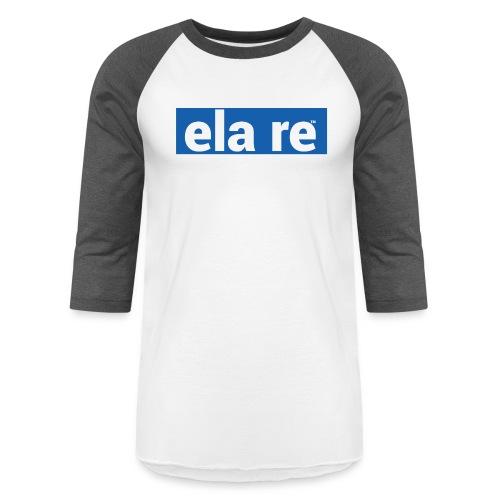 ela re - Unisex Baseball T-Shirt
