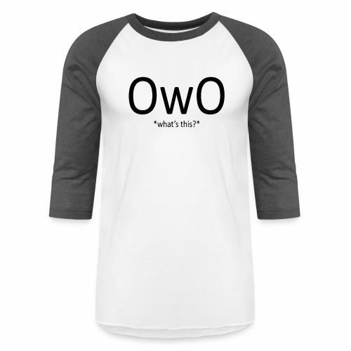 OwO *What's this* - Baseball T-Shirt