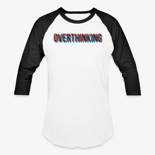 Overthinking - Baseball T-Shirt