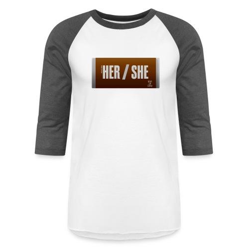 Her/She Bar! - Unisex Baseball T-Shirt