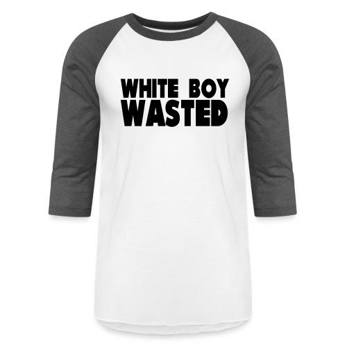 White Boy Wasted - Unisex Baseball T-Shirt