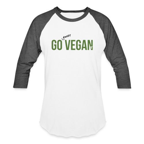 Go Away Vegan - Baseball T-Shirt