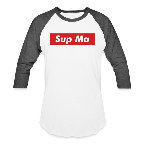 Sup Ma - Baseball T-Shirt