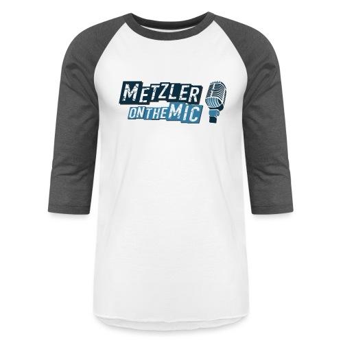 Metzler on the Mic - Unisex Baseball T-Shirt