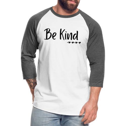 Be Kind - Unisex Baseball T-Shirt