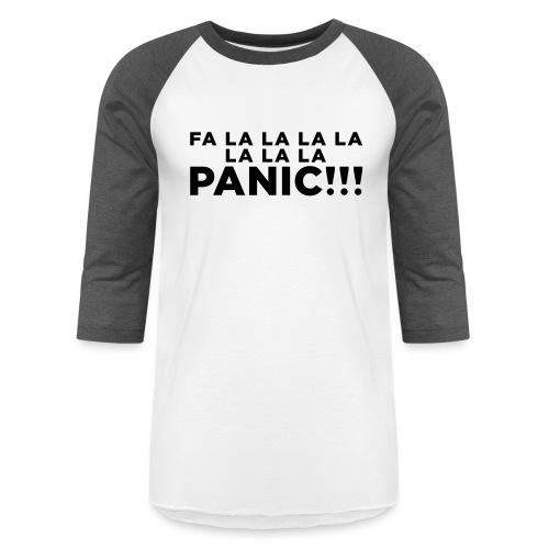 Funny ADHD Panic Attack Quote - Unisex Baseball T-Shirt