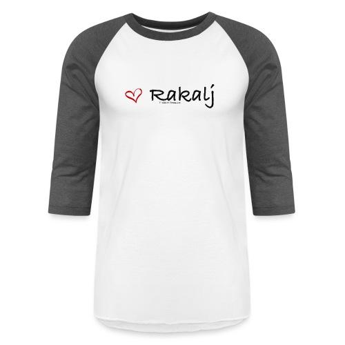 I love Rakalj - Unisex Baseball T-Shirt
