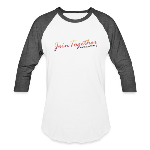 join together - Unisex Baseball T-Shirt