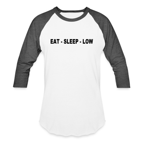 Eat. Sleep. Low - Baseball T-Shirt