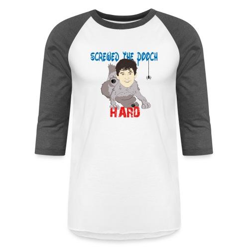 screwed the pooch hard - Baseball T-Shirt