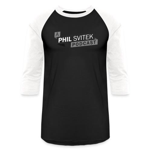 A Phil Svitek Podcast Logo ONLY Design - Unisex Baseball T-Shirt